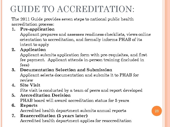 GUIDE TO ACCREDITATION: The 2011 Guide provides seven steps to national public health accreditation