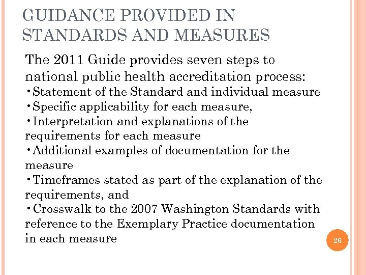 GUIDANCE PROVIDED IN STANDARDS AND MEASURES The 2011 Guide provides seven steps to national