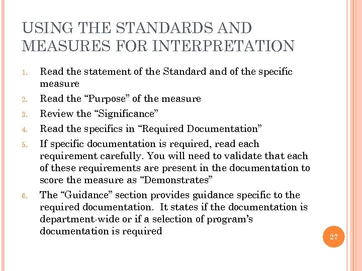USING THE STANDARDS AND MEASURES FOR INTERPRETATION 1. Read the statement of the Standard