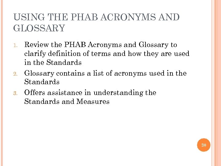 USING THE PHAB ACRONYMS AND GLOSSARY 1. 2. 3. Review the PHAB Acronyms and