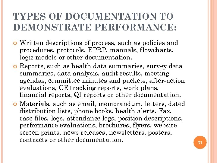 TYPES OF DOCUMENTATION TO DEMONSTRATE PERFORMANCE: Written descriptions of process, such as policies and