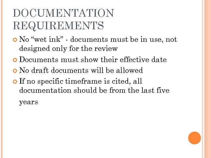 """DOCUMENTATION REQUIREMENTS No """"wet ink"""" - documents must be in use, not designed only"""