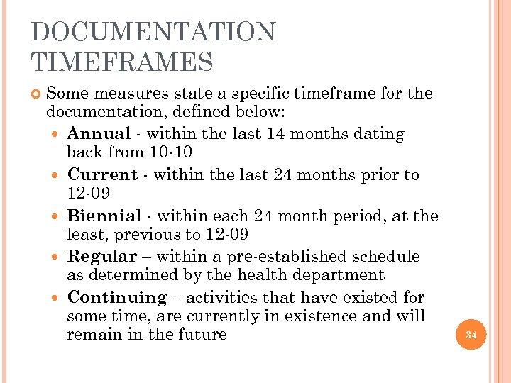 DOCUMENTATION TIMEFRAMES Some measures state a specific timeframe for the documentation, defined below: Annual
