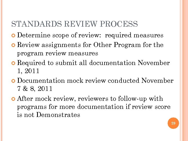 STANDARDS REVIEW PROCESS Determine scope of review: required measures Review assignments for Other Program