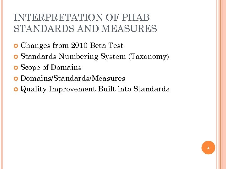 INTERPRETATION OF PHAB STANDARDS AND MEASURES Changes from 2010 Beta Test Standards Numbering System