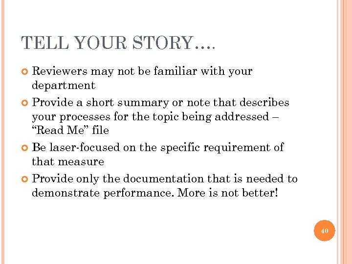 TELL YOUR STORY…. Reviewers may not be familiar with your department Provide a short