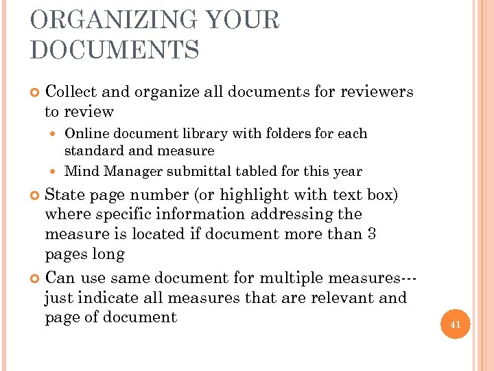 ORGANIZING YOUR DOCUMENTS Collect and organize all documents for reviewers to review Online document