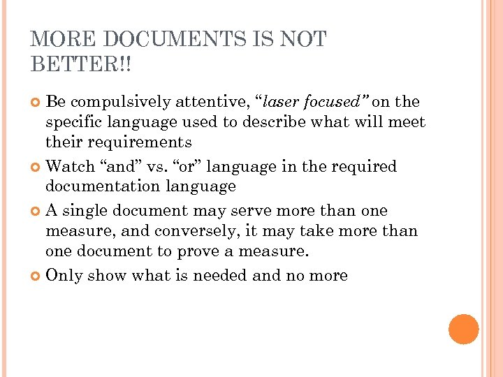 """MORE DOCUMENTS IS NOT BETTER!! Be compulsively attentive, """"laser focused"""" on the specific language"""