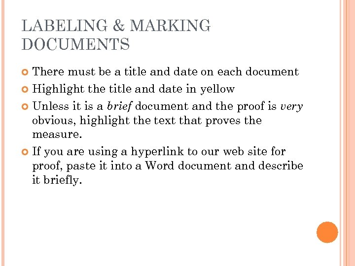 LABELING & MARKING DOCUMENTS There must be a title and date on each document