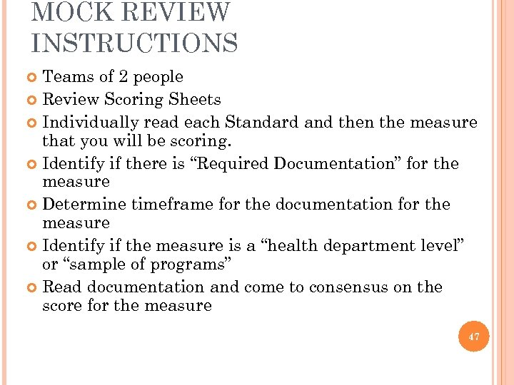 MOCK REVIEW INSTRUCTIONS Teams of 2 people Review Scoring Sheets Individually read each Standard