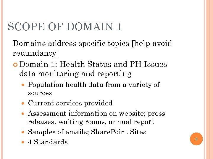 SCOPE OF DOMAIN 1 Domains address specific topics [help avoid redundancy] Domain 1: Health