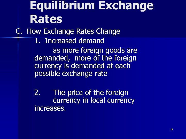Equilibrium Exchange Rates C. How Exchange Rates Change 1. Increased demand as more foreign