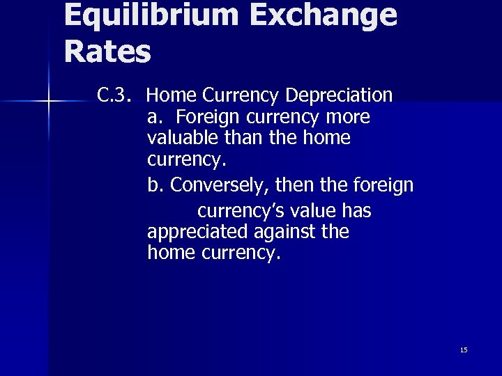 Equilibrium Exchange Rates C. 3. Home Currency Depreciation a. Foreign currency more valuable than