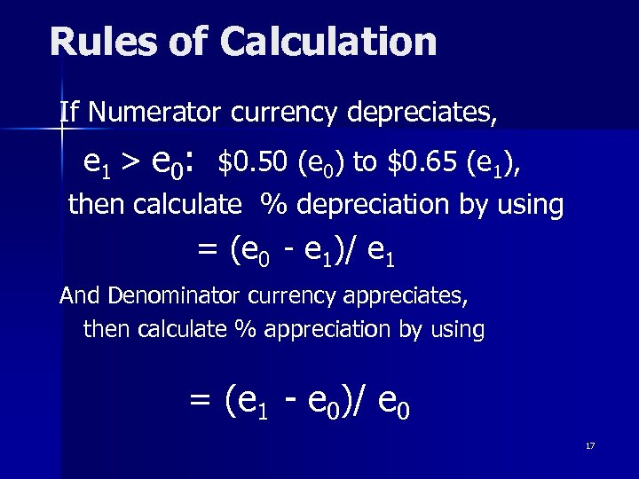 Rules of Calculation If Numerator currency depreciates, e 1 > e 0: $0. 50