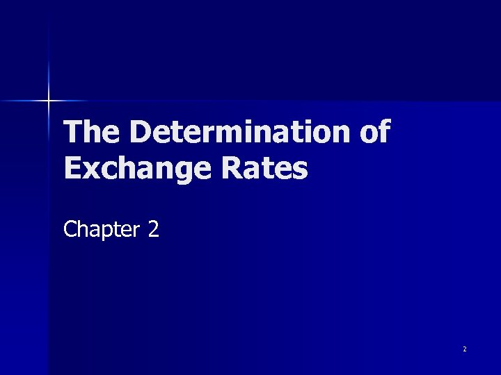 The Determination of Exchange Rates Chapter 2 2