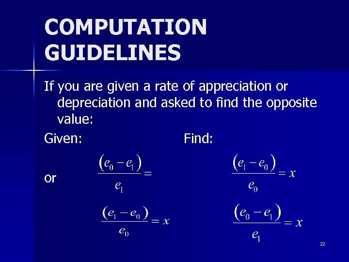 COMPUTATION GUIDELINES If you are given a rate of appreciation or depreciation and asked