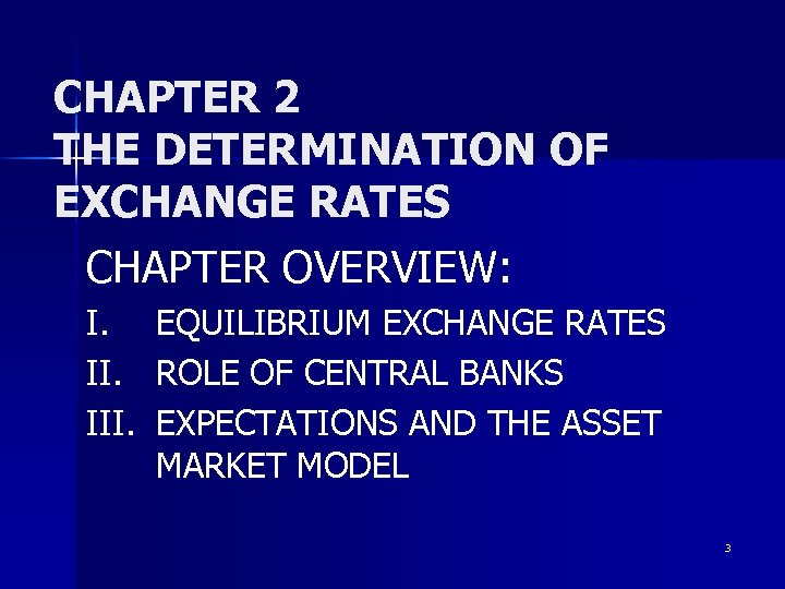 CHAPTER 2 THE DETERMINATION OF EXCHANGE RATES CHAPTER OVERVIEW: I. III. EQUILIBRIUM EXCHANGE RATES
