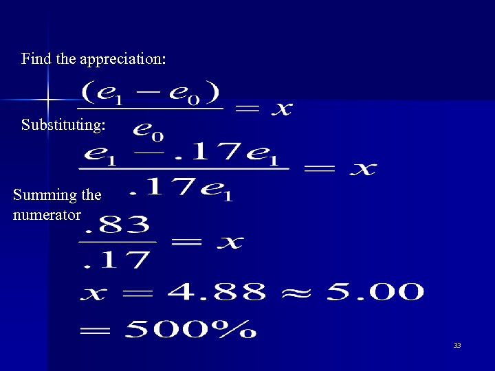 Find the appreciation: Substituting: Summing the numerator 33