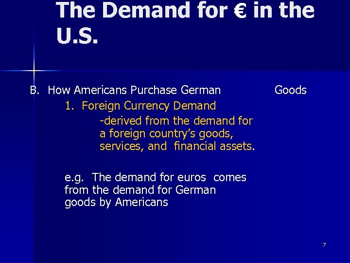 The Demand for € in the U. S. B. How Americans Purchase German 1.