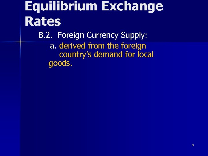 Equilibrium Exchange Rates B. 2. Foreign Currency Supply: a. derived from the foreign country's