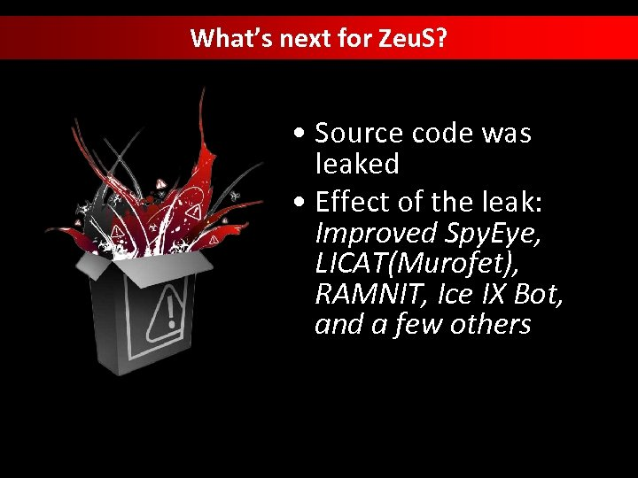 What's next for Zeu. S? • Source code was leaked • Effect of the
