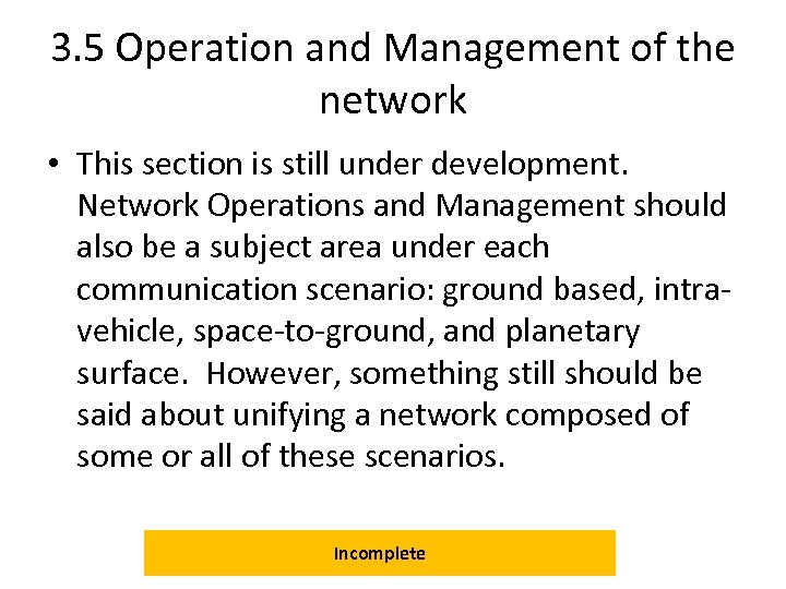 3. 5 Operation and Management of the network • This section is still under