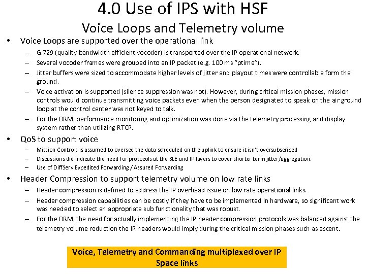 4. 0 Use of IPS with HSF • Voice Loops and Telemetry volume Voice