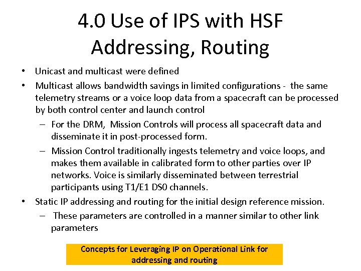 4. 0 Use of IPS with HSF Addressing, Routing • Unicast and multicast were
