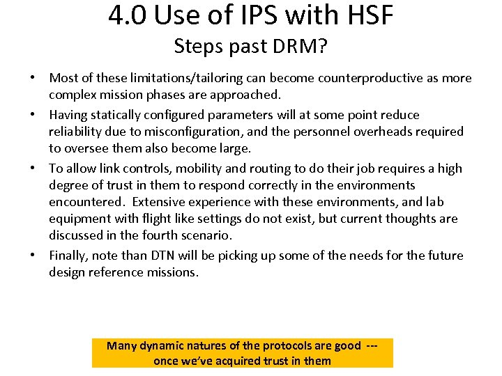 4. 0 Use of IPS with HSF Steps past DRM? • Most of these
