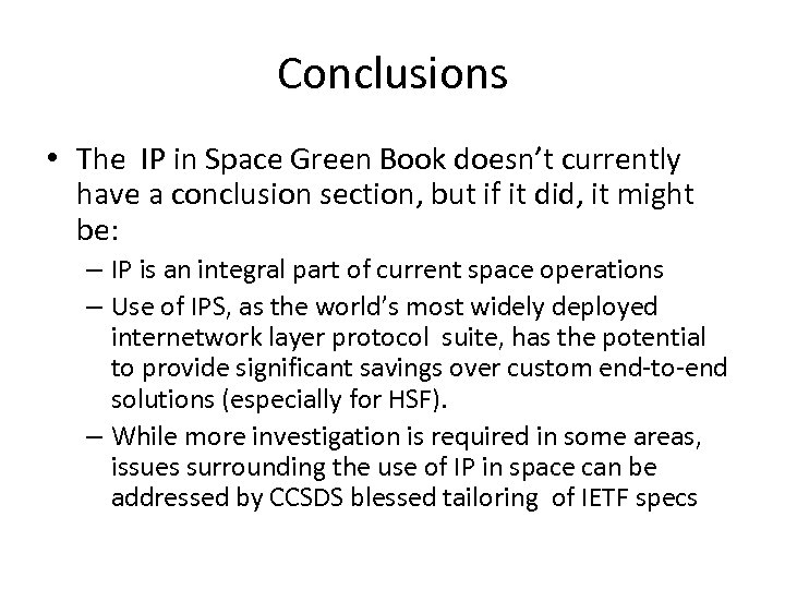 Conclusions • The IP in Space Green Book doesn't currently have a conclusion section,