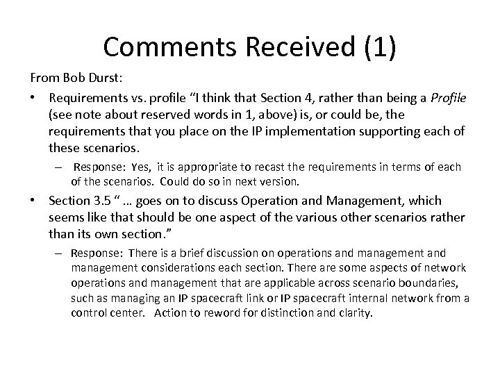 "Comments Received (1) From Bob Durst: • Requirements vs. profile ""I think that Section"