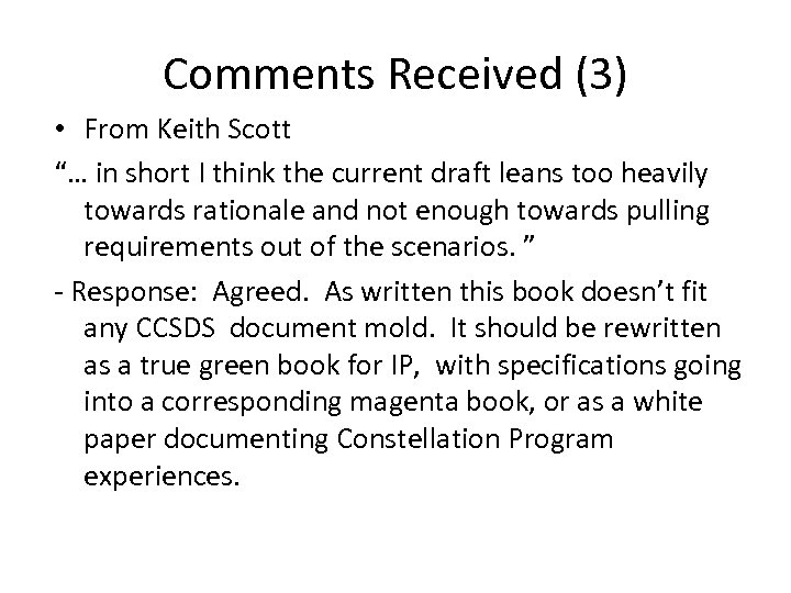"Comments Received (3) • From Keith Scott ""… in short I think the current"