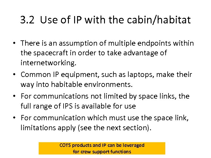 3. 2 Use of IP with the cabin/habitat • There is an assumption of