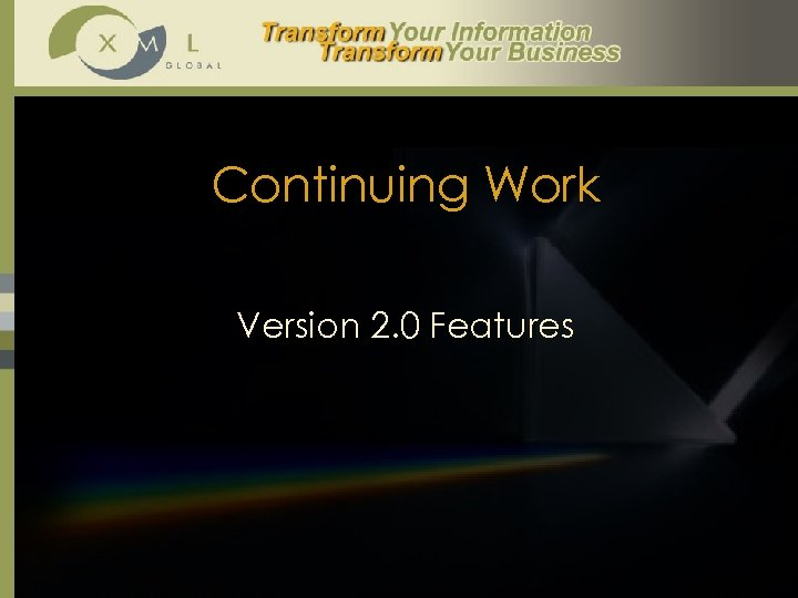 Continuing Work Version 2. 0 Features