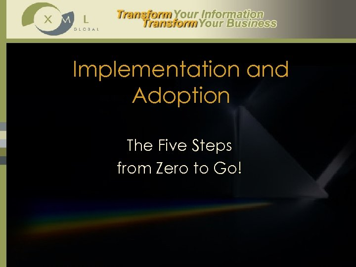 Implementation and Adoption The Five Steps from Zero to Go!