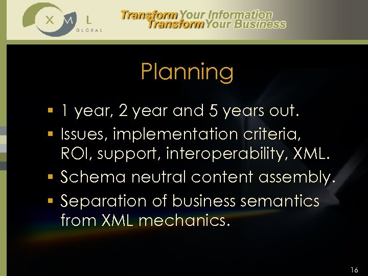 Planning § 1 year, 2 year and 5 years out. § Issues, implementation criteria,
