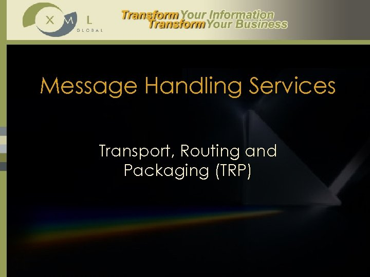 Message Handling Services Transport, Routing and Packaging (TRP)