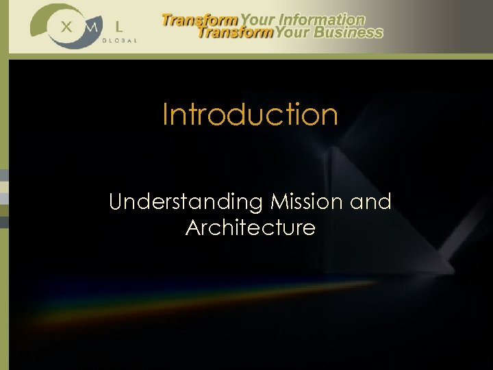 Introduction Understanding Mission and Architecture