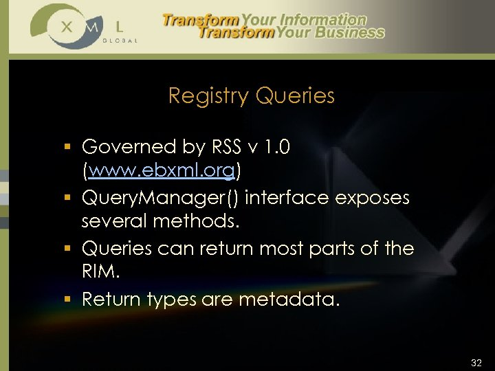 Registry Queries § Governed by RSS v 1. 0 (www. ebxml. org) § Query.