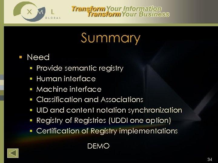 Summary § Need § § § § Provide semantic registry Human interface Machine interface