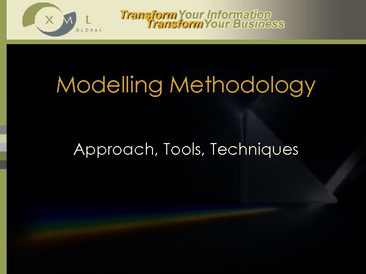 Modelling Methodology Approach, Tools, Techniques