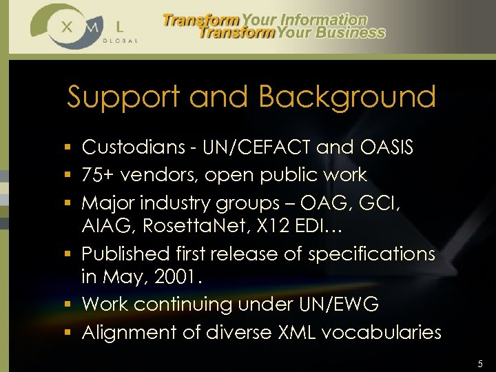 Support and Background § Custodians - UN/CEFACT and OASIS § 75+ vendors, open public