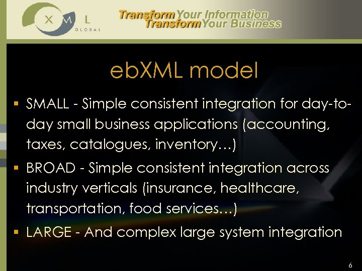 eb. XML model § SMALL - Simple consistent integration for day-today small business applications
