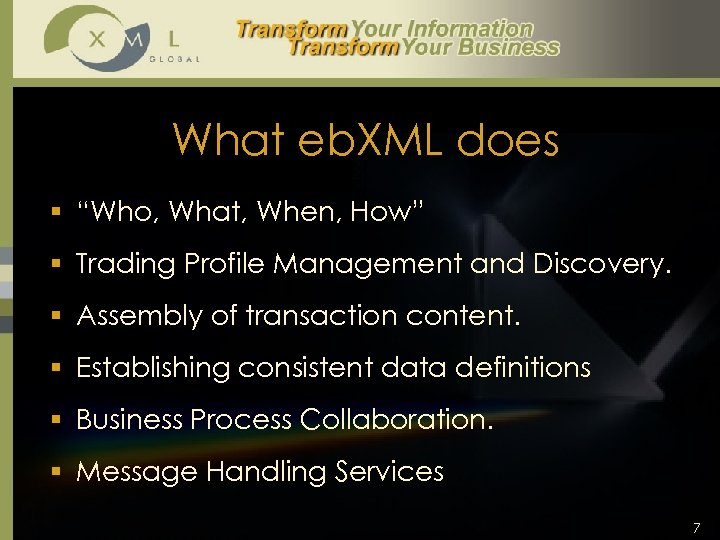 """What eb. XML does § """"Who, What, When, How"""" § Trading Profile Management and"""
