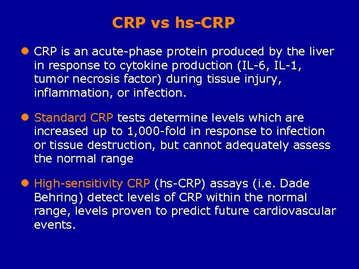 CRP vs hs-CRP l CRP is an acute-phase protein produced by the liver in