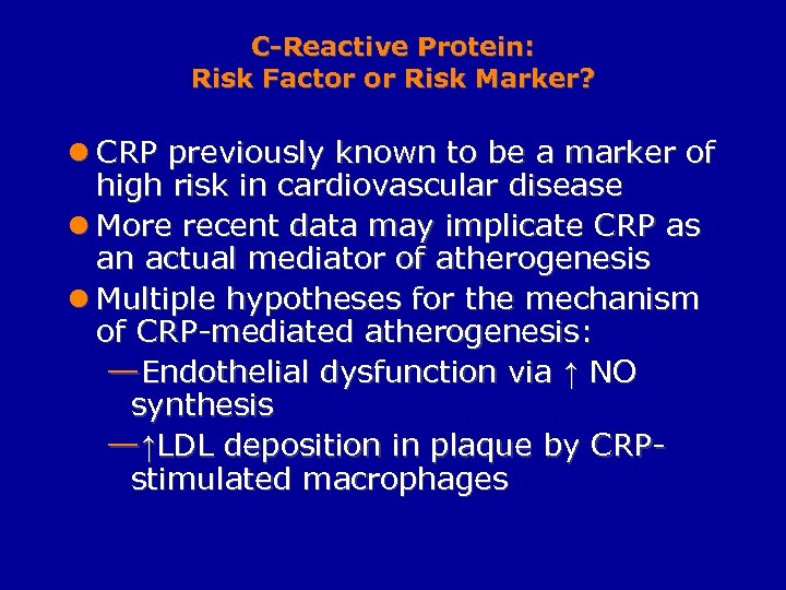 C-Reactive Protein: Risk Factor or Risk Marker? l CRP previously known to be a
