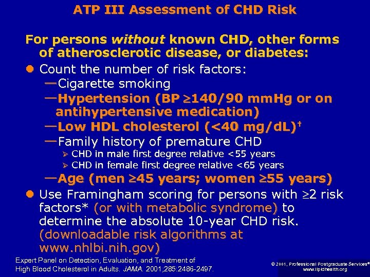 ATP III Assessment of CHD Risk For persons without known CHD, other forms of