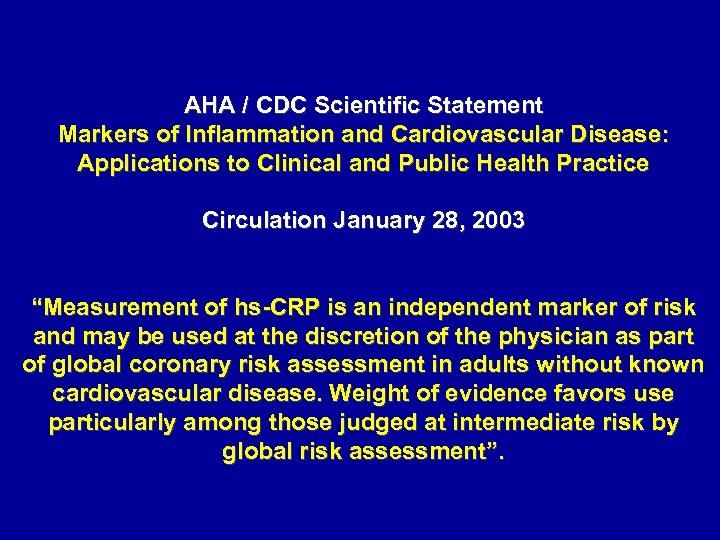 AHA / CDC Scientific Statement Markers of Inflammation and Cardiovascular Disease: Applications to Clinical