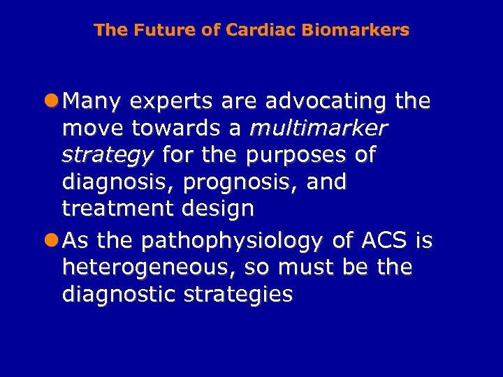 The Future of Cardiac Biomarkers l Many experts are advocating the move towards a