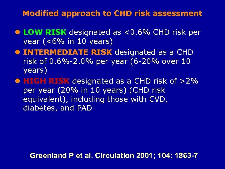 Modified approach to CHD risk assessment l LOW RISK designated as <0. 6% CHD